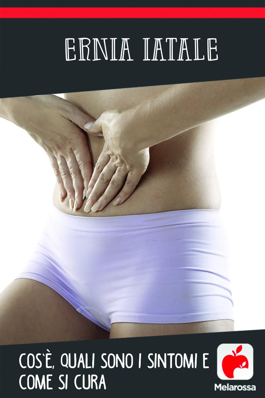 ernia iatale: cos'è, cause, sintomi e cure