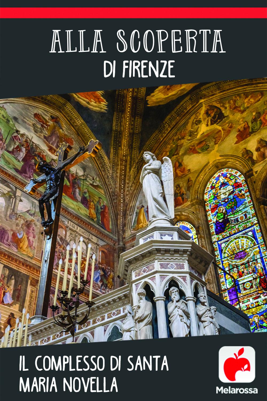 Alla scoperta di Firenze: il complesso di Santa Maria Novella