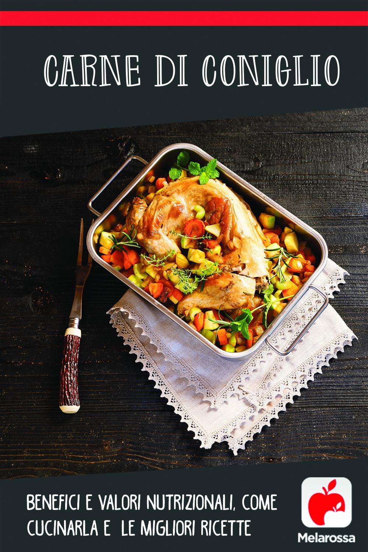 Carne di coniglio: benefici e valori nutrizionali, come cucinarla e le migliori ricette.