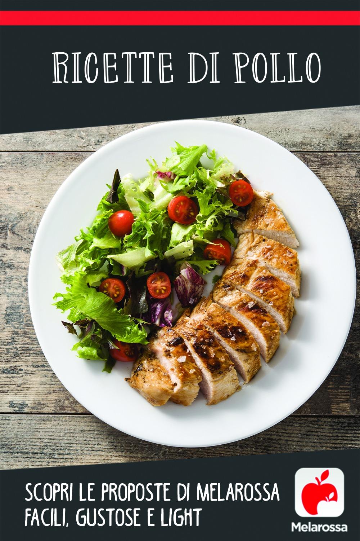 Ricette di pollo: scopri le proposte di Melarossa facili, gustose e light