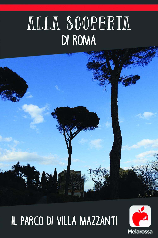Alla scoperta di Roma: Villa Mazzanti