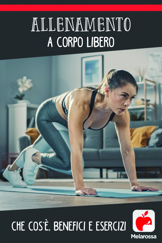 Allenamento a corpo libero: che cos'è, benefici e esercizi
