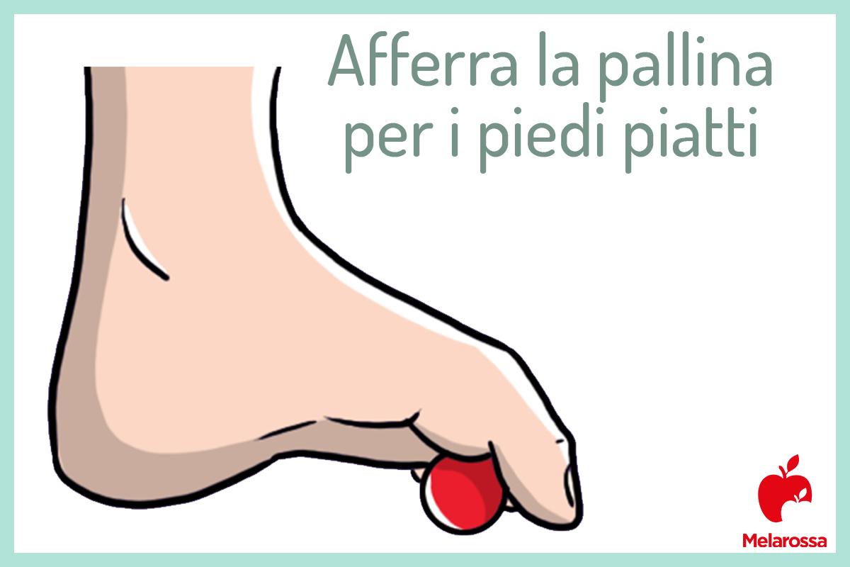 afferra la pallina per i piedi piatti