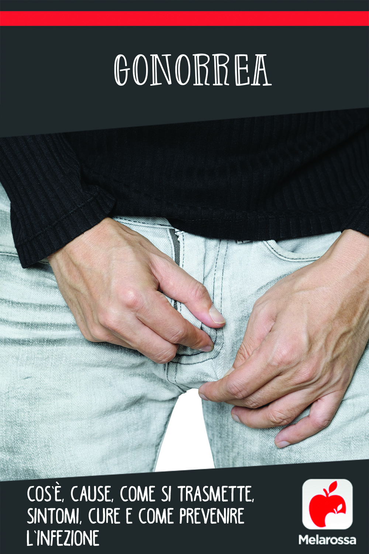 gonorrea: cos'è, cause, sintomi e cure