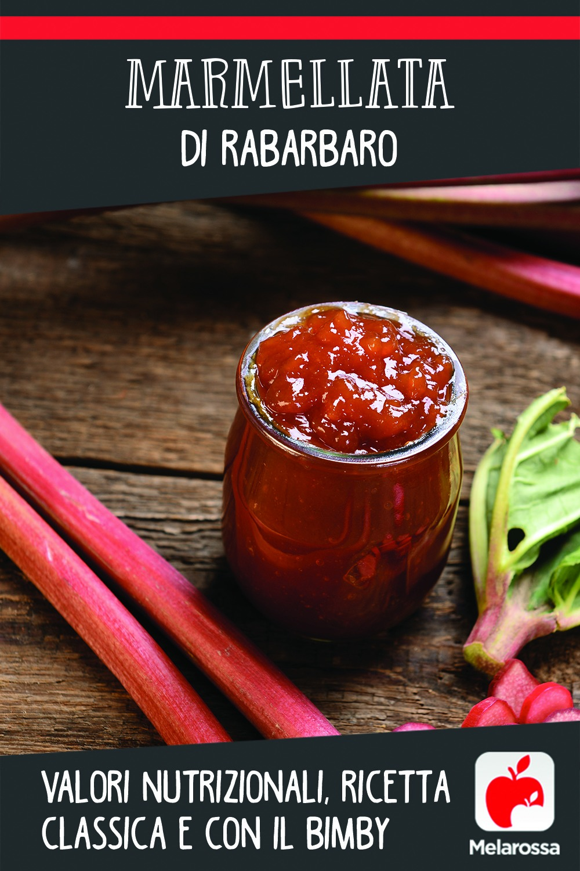 Marmellata di rabarbaro:  valori nutrizionali, ricetta classica e con il Bimby