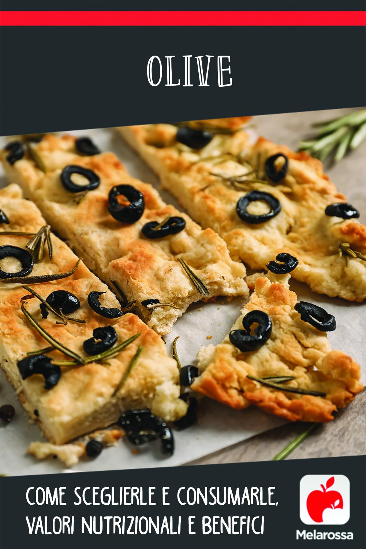 olive: come sceglierle e consumarle, valori nutrizionali e benefici