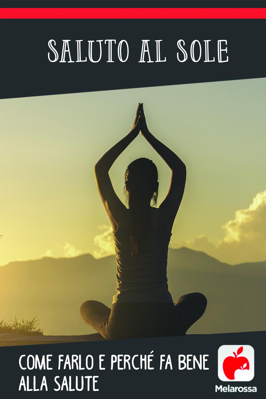 Saluto al Sole: come farlo e perché fa bene alla salute