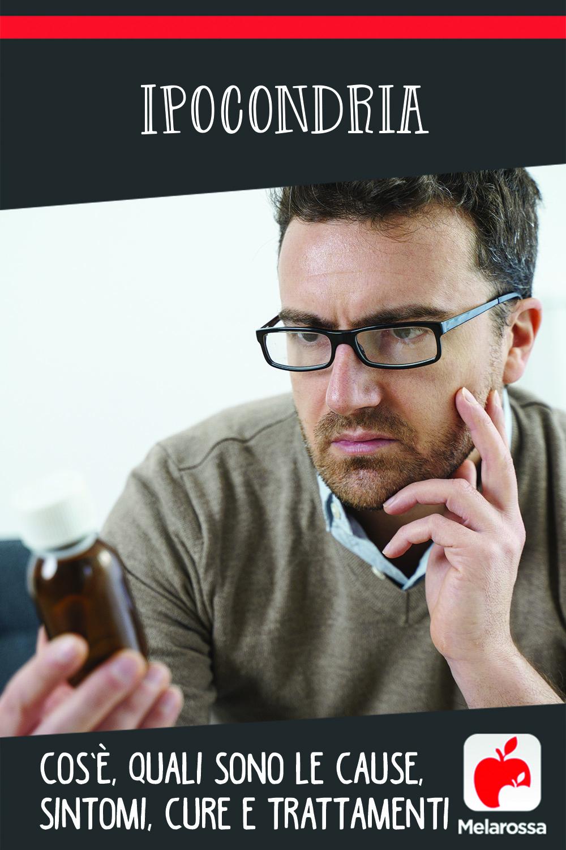 ipocondria: cosa vuole dire, cause sintomi e cure