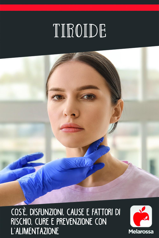 tiroide: cos'è, disfunzioni, cause e fattori di rischio, cure