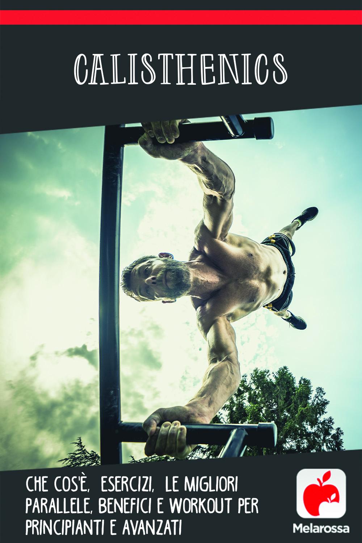 calisthenics: cos'è, benefici e programmi di allenamento al peso del proprio corpo