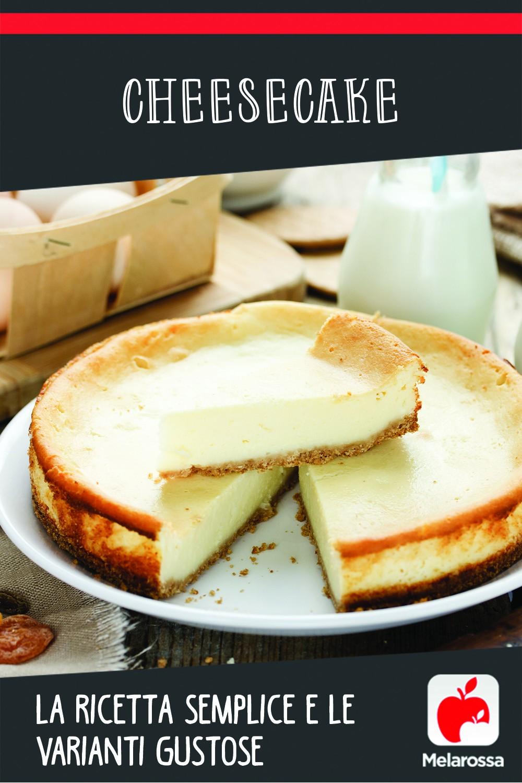 cheesecake ricetta semplice