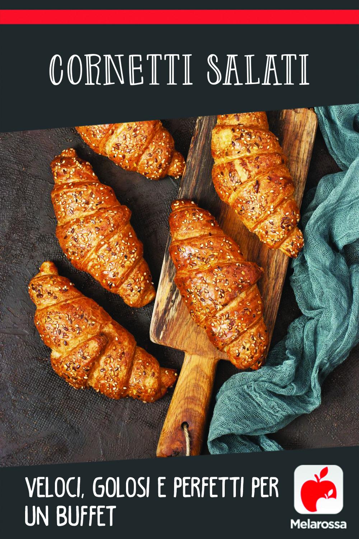 Cornetti salati: veloci da fare e golosi