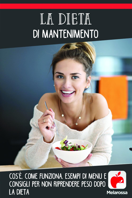 dieta di mantenimento: cos'è, come funziona, esempi di menù settimanale