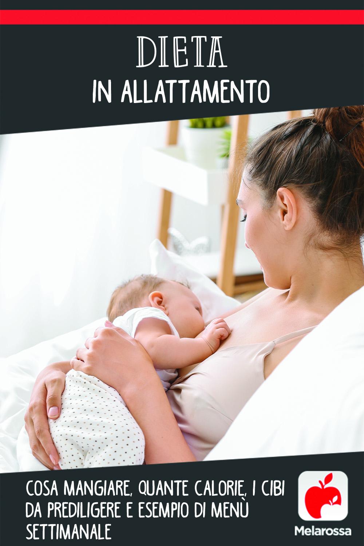 dieta in allattamento: regole, calorie e esempio di menù