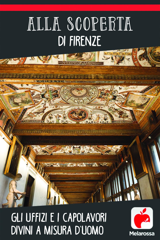 Alla scoperta di Firenze: gli Uffizi e i capolavori divini a misura d'uomo