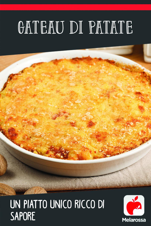 Gateau di patate: un piatto unico ricco di sapore