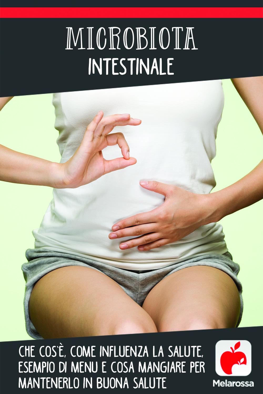 microbiota intestinale : cos'è, dieta e cosa mangiare per mantenerlo in buona salute