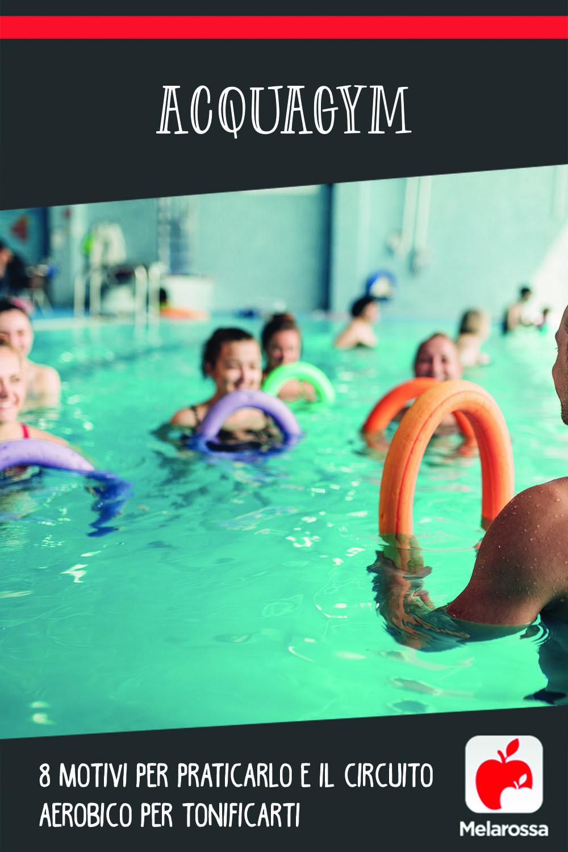 Acquagym, 8 motivi per praticarlo e il circuito aerobico per tonificarti