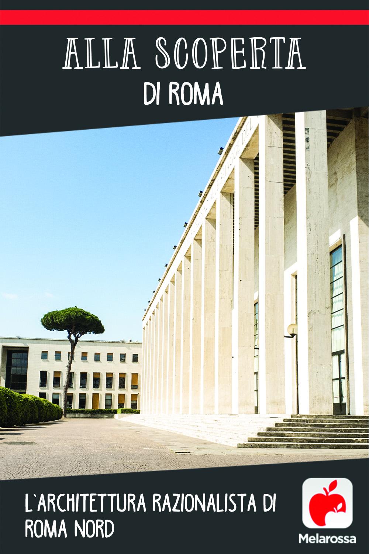 Alla scoperta di Roma:  l'archittetura razionalista di Roma Nord