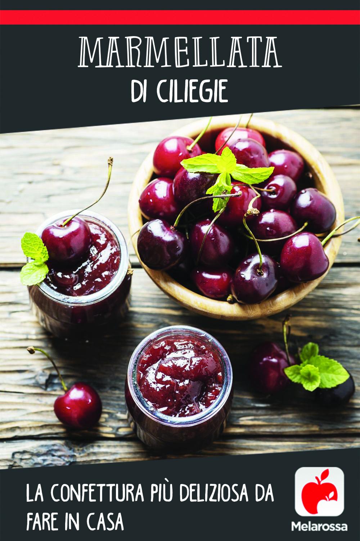 Marmellata di ciliegie: la confettura più deliziosa da fare a casa