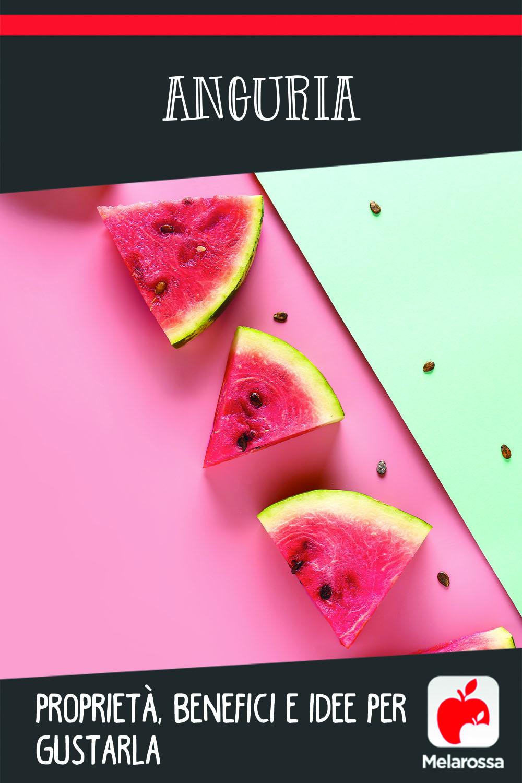 anguria o cocomero: cos'è, valori nutrizionali, benefici e idee per gustarla
