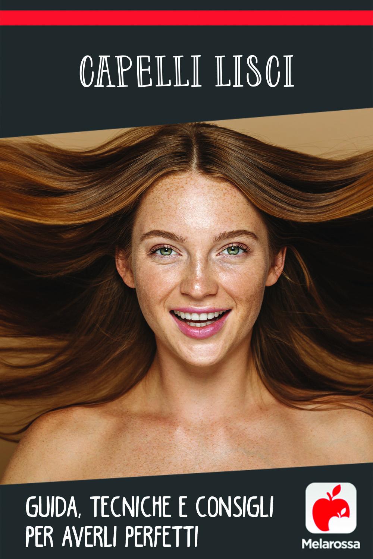 capelli lisci: la guida