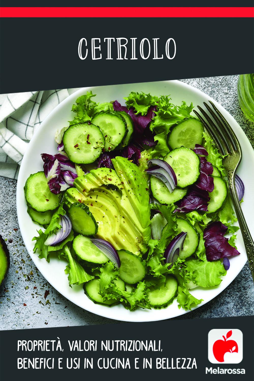 cetriolo: cos'è, valori nutrizionali, benefici e ricette