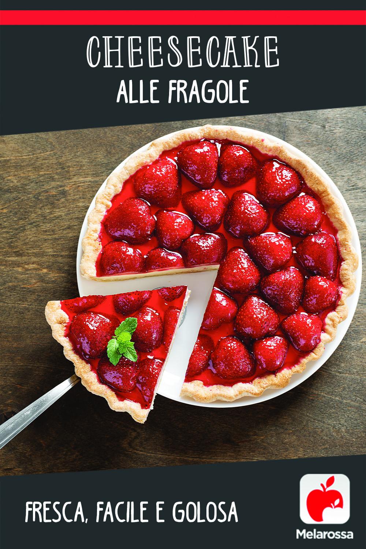 cheesecake alle fragole: fresca, facile, golosa