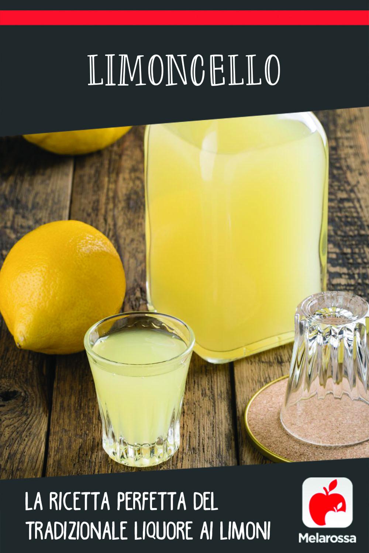 Limoncello: la ricetta perfetta del tradizionale liquore di limoni