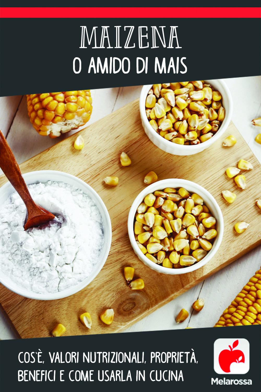 maizena o amido di mais: cos'è, valori nutrizionali, benefici e come usarla in cucina
