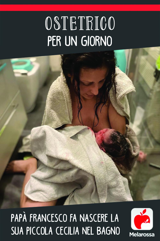 Ostetrico per un giorno: papà Francesco fa nascere la sua piccola Cecilia nel bagno di casa