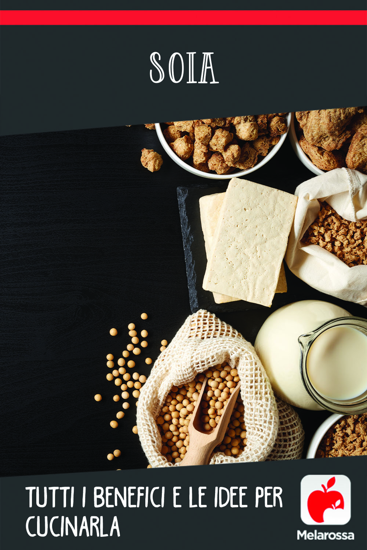 Soia: tutti i benefici e le idee per cucinarla