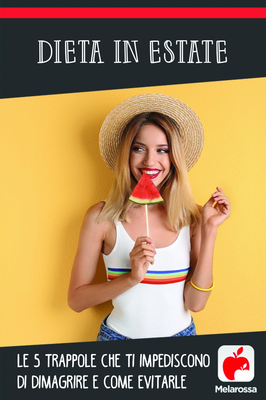 Dieta in estate: le 5 trappole che ti impediscono di dimagrire e come evitarle