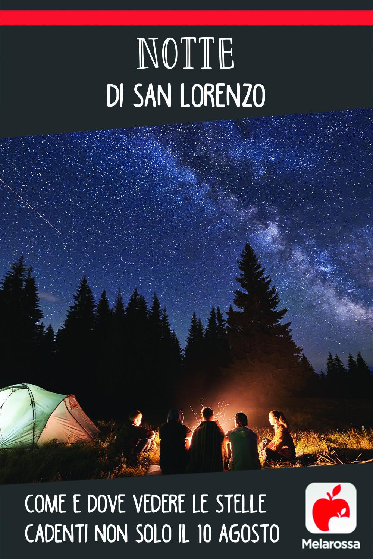 Notte di San Lorenzo: come e dove vedere le stelle cadenti non solo il 10 agosto