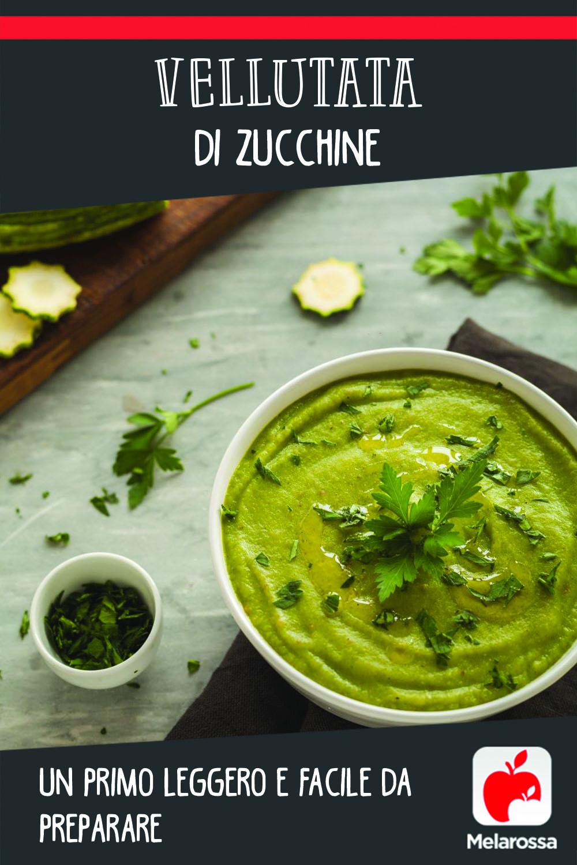 Vellutata di zucchine: un primo leggero e facile da preparare