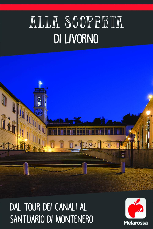 Alla scoperta di Livorno: dal tour dei canali al santuario di Montenero