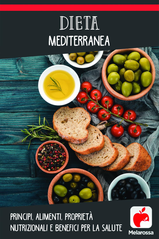 Dieta mediterranea: principi, alimenti, proprietà nutrizionali e benefici per la salute