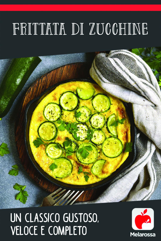 frittata di zucchine: un classico gustoso, veloce e completo
