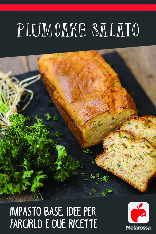 plumcake salato: impasto base e idee per farcirlo