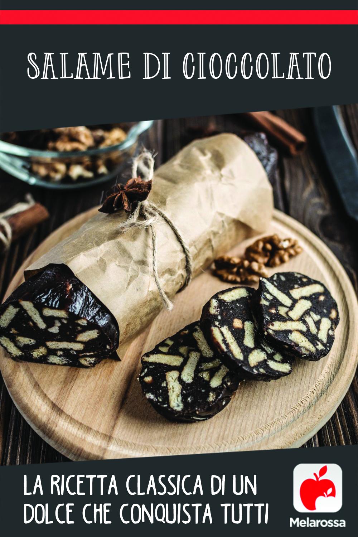 salame di cioccolato, la ricetta classica di un dolce che conquista tutti