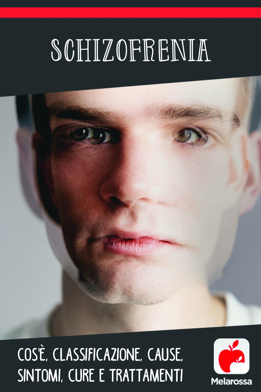 Schizofrenia: cos'è, cause, sintomi, cure e come vivere con la malattia