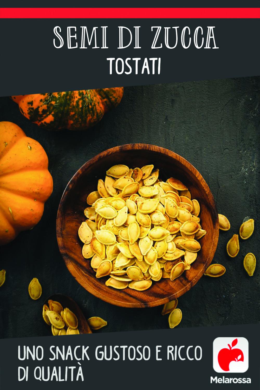 Semi di zucca tostati, uno snack gustoso e ricco di qualità