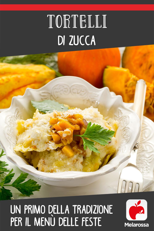 Tortelli di zucca, un primo della tradizione per il menù delle feste